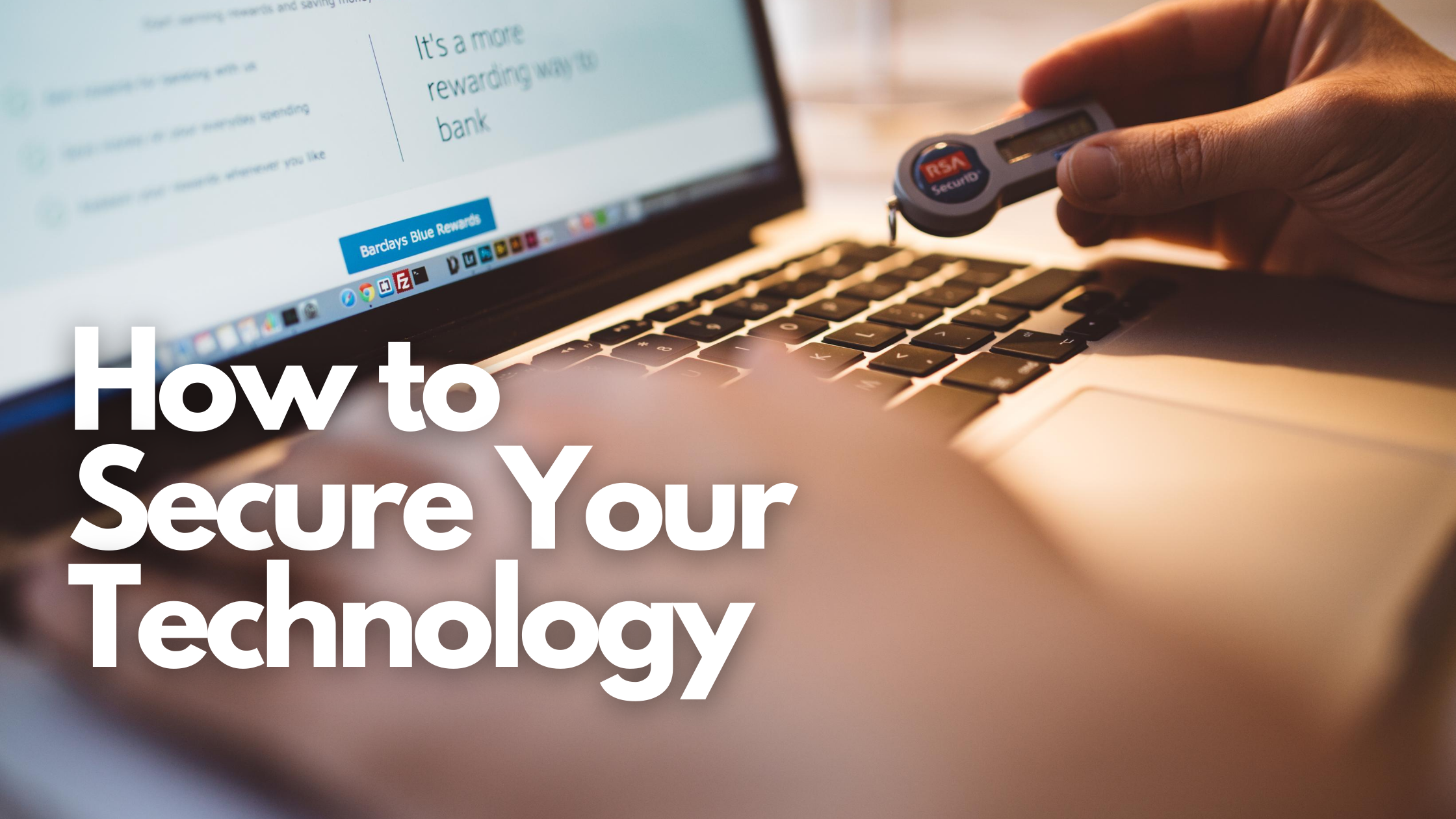 How to Secure Your Technology