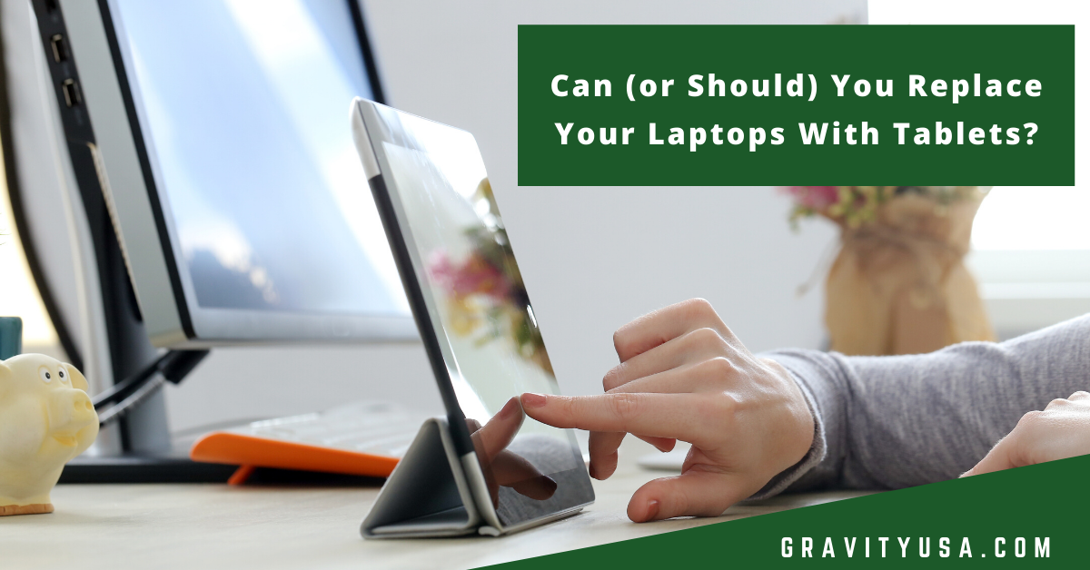 Can (or Should) You Replace Your Laptops With Tablets?