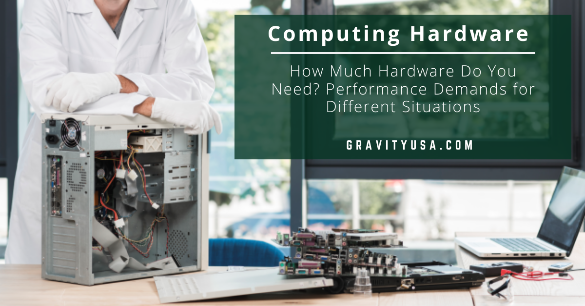 How Much Hardware Do You Need?