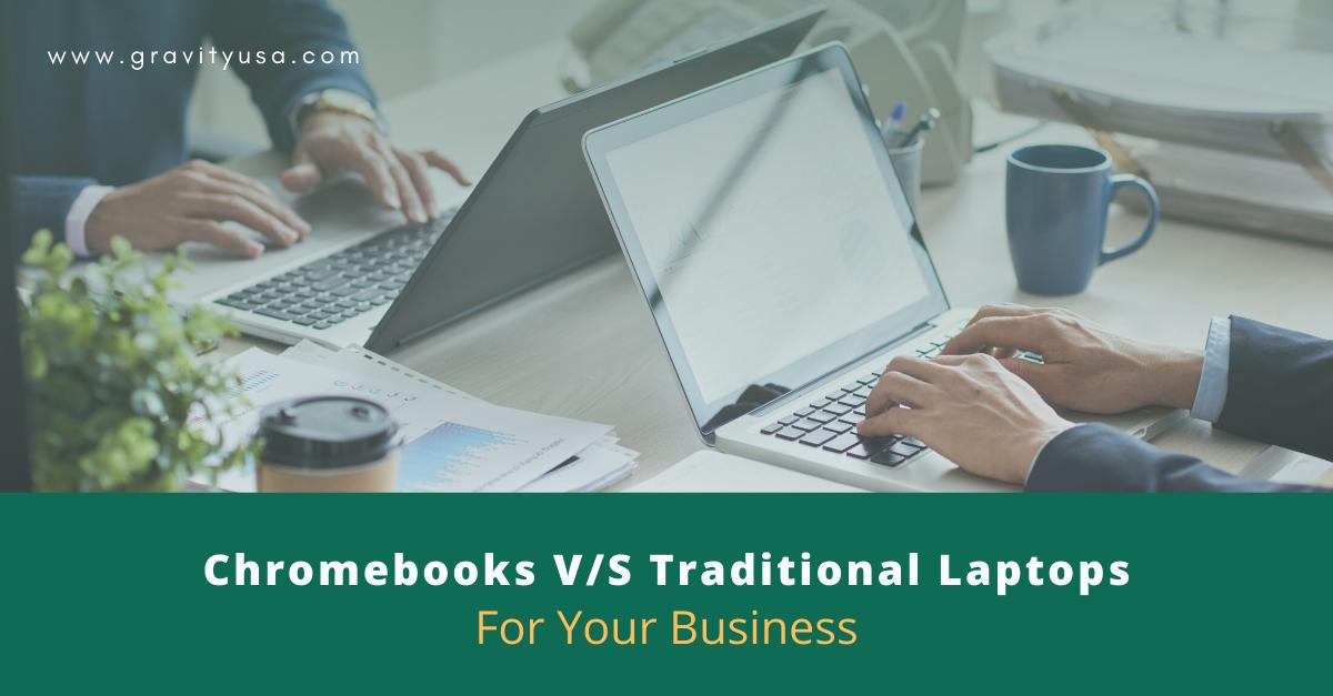 Chromebooks vs. Traditional Laptops