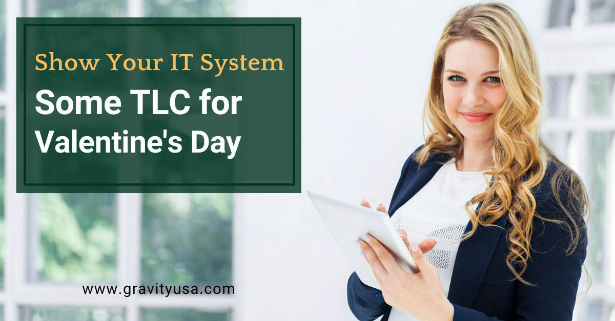 Show Your IT System Some TLC for Valentine's Day